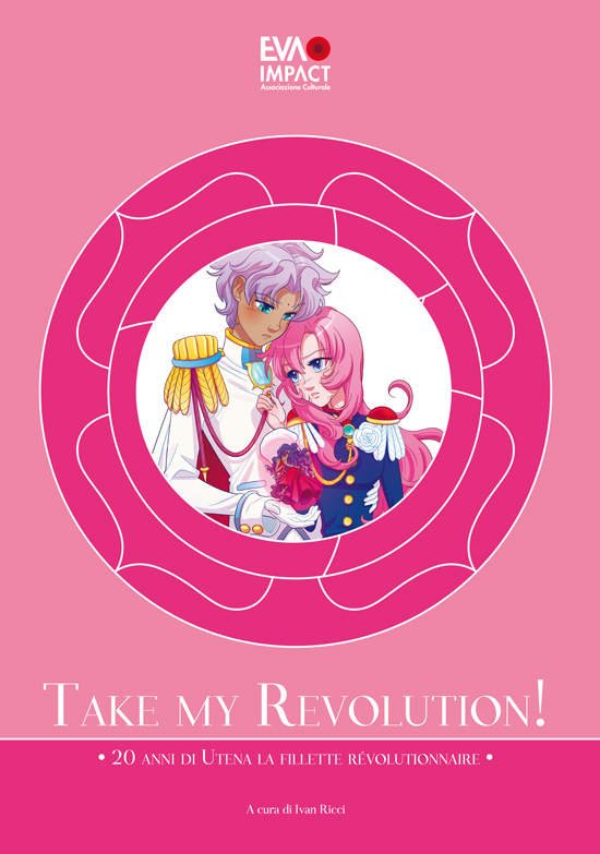 Take my Revolution! 20 anni di Utena la fillette révolutionnaire